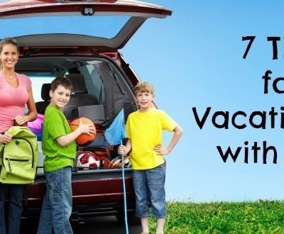 7 Tips for Vacationing with Kids