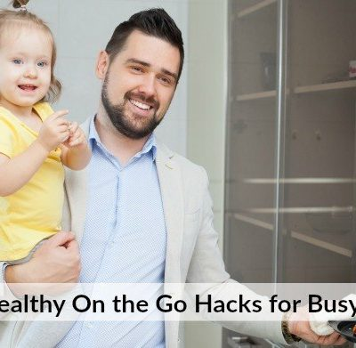 Eating Healthy On the Go Hacks for Busy Families