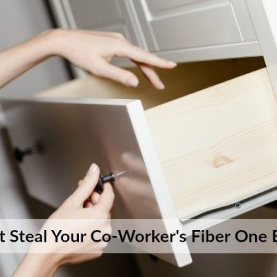 Don't Steal Your Co-worker's Fiber One Bars (Get Your Own!)