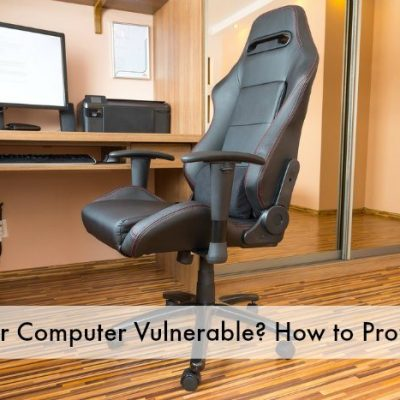 Is Your Computer Vulnerable? How to Protect It.