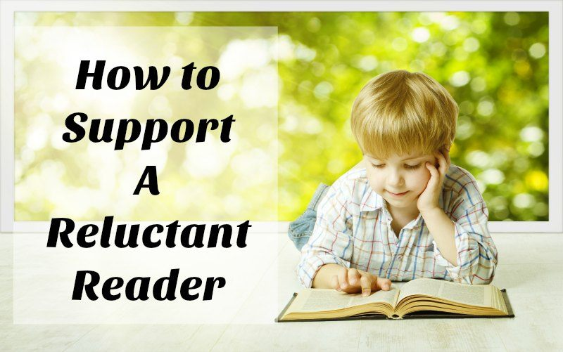 Ways to Support & Encourage your Reluctant Reader