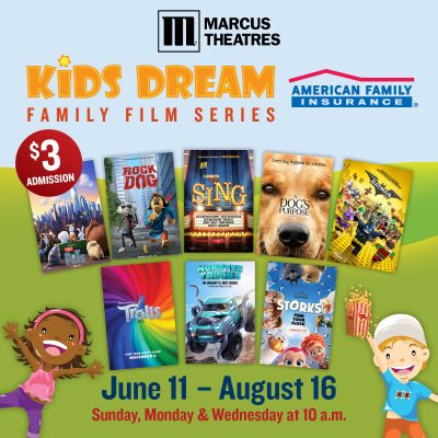 Kids Dream Family Film Series at Marcus Theaters