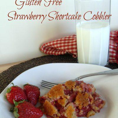 Gluten Free Strawberry Shortcake Cobbler Recipe