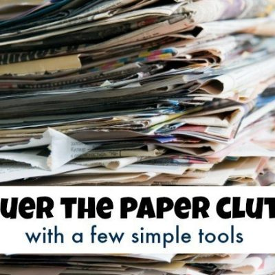 Tame the Paper Clutter & Organize Your Life