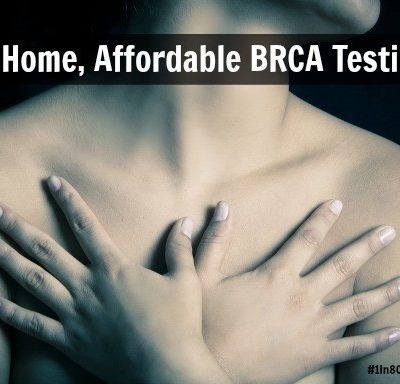 Affordable At Home BRCA Testing #1in8CantWait