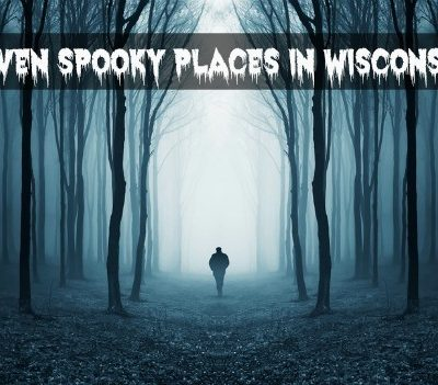 Seven Spooky Places in Wisconsin