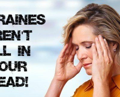 Migraines Aren't All In Your Head