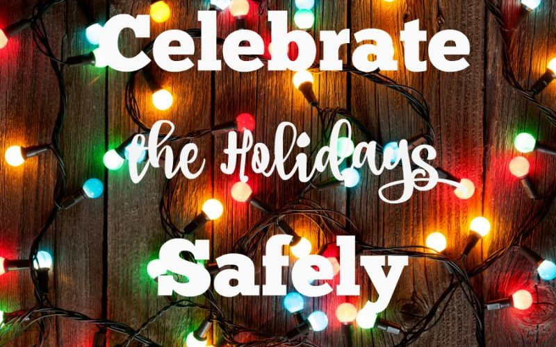 Celebrate the Holidays Safely