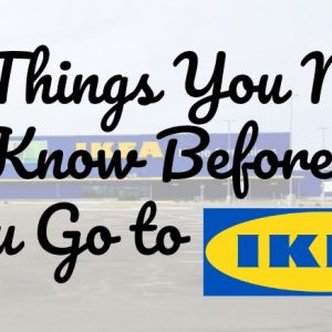 13 Things You Need to Know Before Going to IKEA